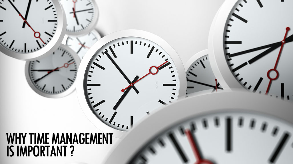 Why time management is important?